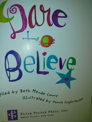 Photo: Inside cover Dare to Believe  Compiled by Beth Mende Conny and illustrated by Donna Ingemanson